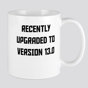 Recently Upgraded To Version 13.0 Mugs