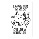 I work hard so my cat can live a better life Postc