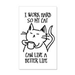 I work hard so my cat can live a better life Wall