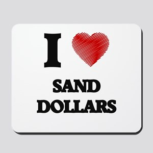 I love Sand Dollars Mousepad