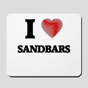 I love Sandbars Mousepad