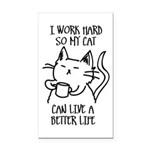 I work hard so my cat can live a better life Recta