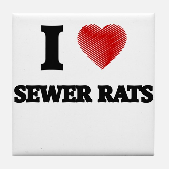 I love Sewer Rats Tile Coaster