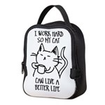 I work hard so my cat can live a better life Neopr