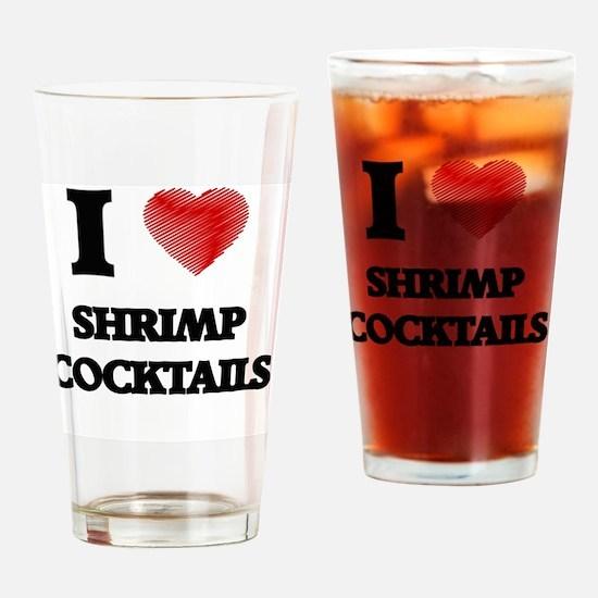 I love Shrimp Cocktails Drinking Glass
