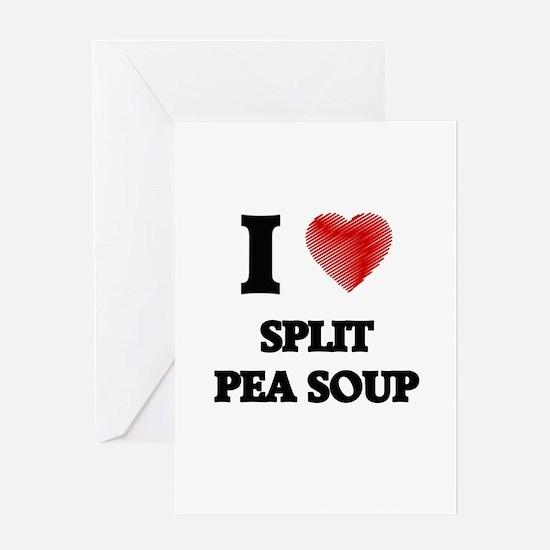 I love Split Pea Soup Greeting Cards