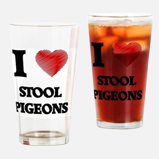 I love Stool Pigeons Drinking Glass