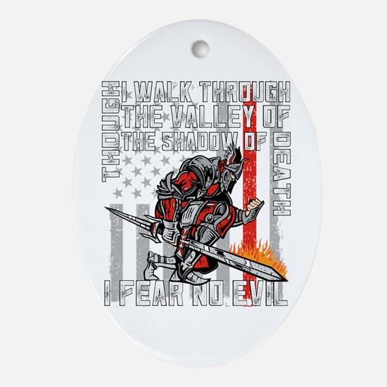 I Fear No Evil Firefighter Crusader Oval Ornament
