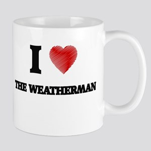 I love The Weatherman Mugs