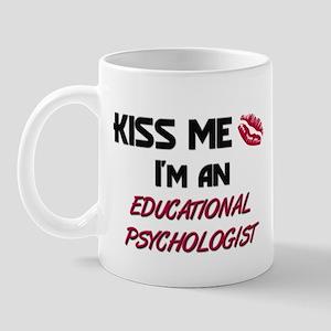 Kiss Me I'm a EDUCATIONAL PSYCHOLOGIST Mug
