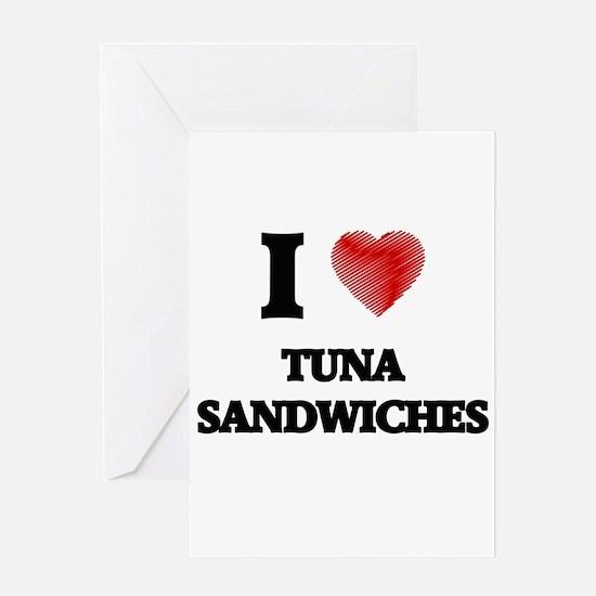 I love Tuna Sandwiches Greeting Cards