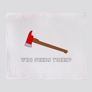 Funny | Who Needs Trees? Throw Blanket