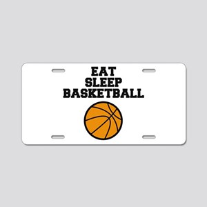 Eat Sleep Basketball Aluminum License Plate