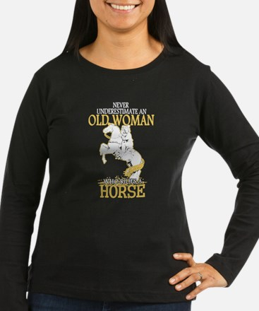 Never Underestimate An Old Wom Long Sleeve T-Shirt