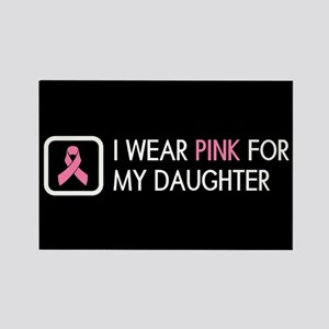Breast Cancer: Pink For My Daught Rectangle Magnet