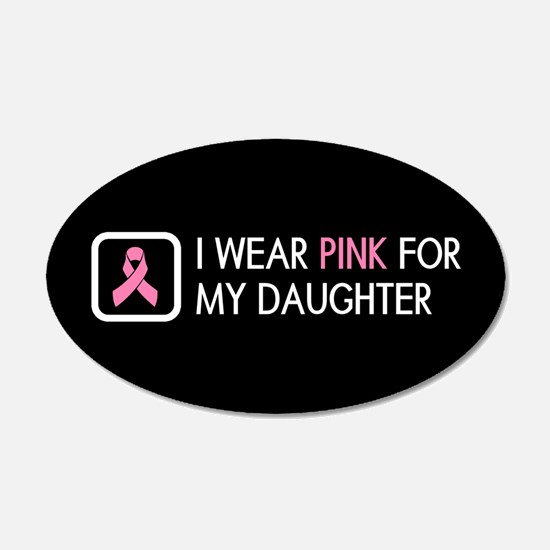 Breast Cancer: Pink For My D Wall Decal