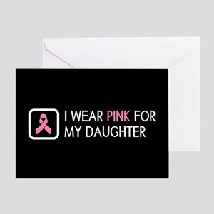 Breast Cancer: Pink For My Daughter Greeting Card