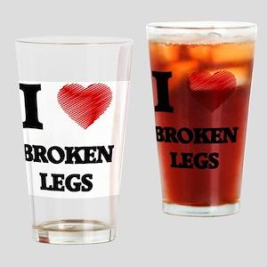 I love Broken Legs Drinking Glass
