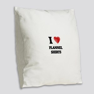 I love Flannel Shirts Burlap Throw Pillow