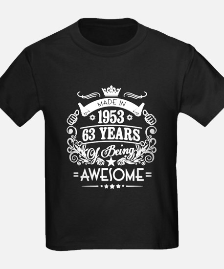 Made In 1953, 63 Years Of Being Awesome T-Shirt