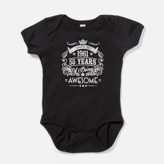 Made In 1961, 55 Years Of Being Awes Baby Bodysuit
