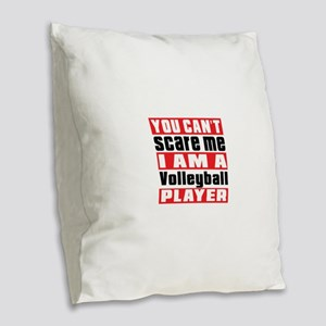 I Am Volleyball Player Burlap Throw Pillow
