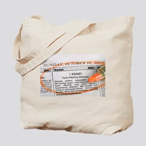 Wanted: 1 kidney Tote Bag