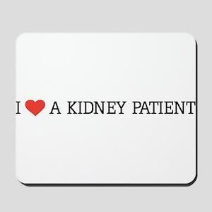 I love a kidney patient Mousepad
