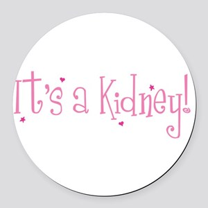 Its a Kidney! (pink) Round Car Magnet