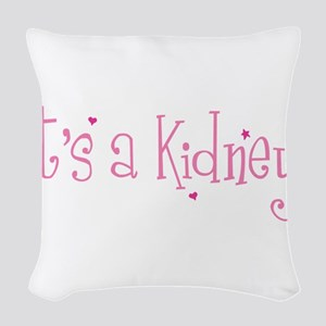 Its a Kidney! (pink) Woven Throw Pillow