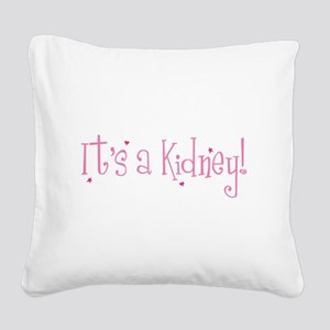 Its a Kidney! (pink) Square Canvas Pillow