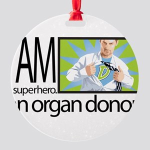 I am a superhero. I am an organ donor. Ornament