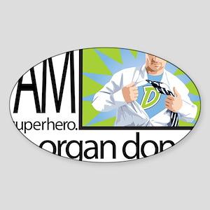 I am a superhero. I am an organ donor. Sticker