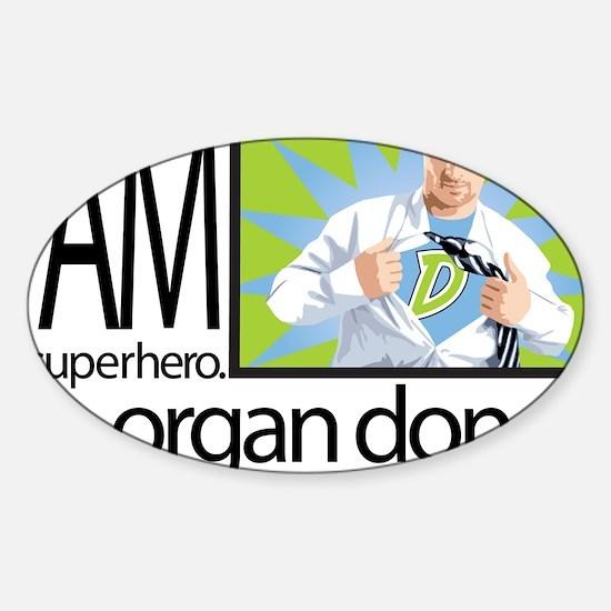 I am a superhero. I am an organ donor. Decal
