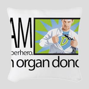 I am a superhero. I am an organ donor. Woven Throw