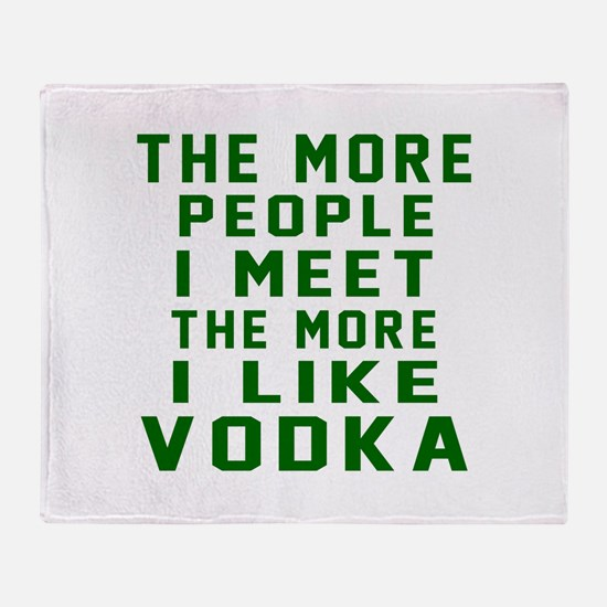 I Like Vodka Throw Blanket