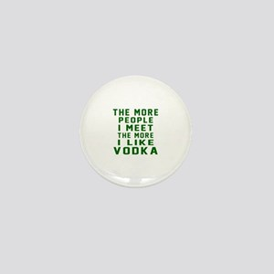 I Like Vodka Mini Button