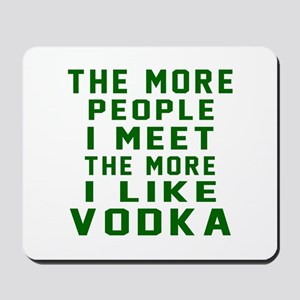 I Like Vodka Mousepad