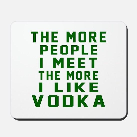 I Like Vodka Mousepad