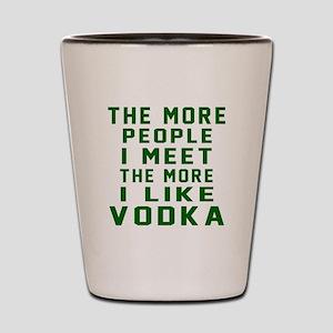 I Like Vodka Shot Glass