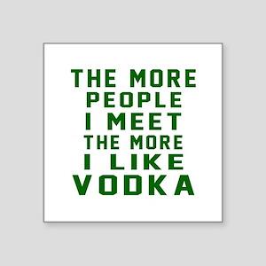 """I Like Vodka Square Sticker 3"""" x 3"""""""