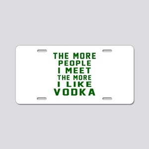 I Like Vodka Aluminum License Plate