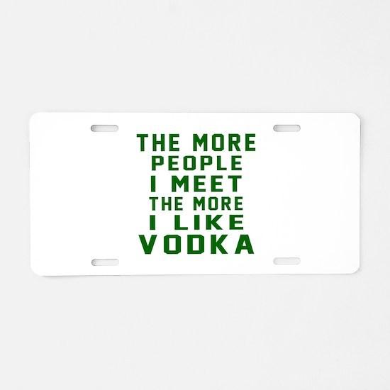 I Like Vodka Aluminum License Plate