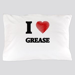 I love Grease Pillow Case
