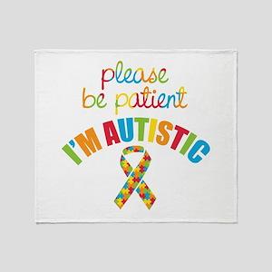 I'm Autistic Throw Blanket