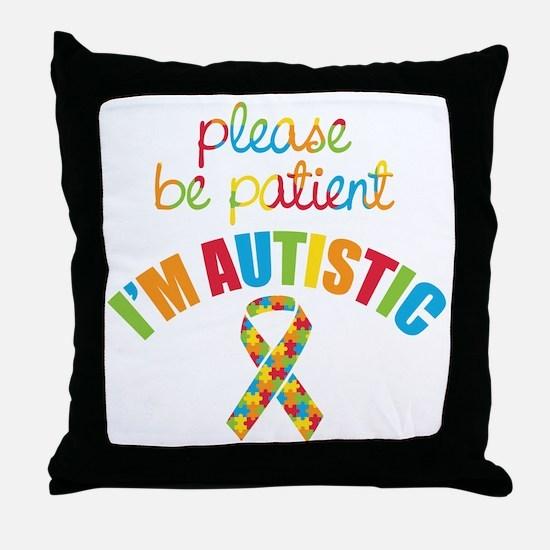 I'm Autistic Throw Pillow