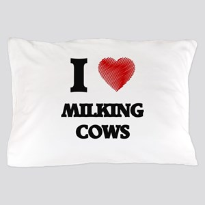 I love Milking Cows Pillow Case
