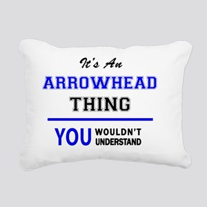 It's an ARROWHEAD thing, Rectangular Canvas Pillow