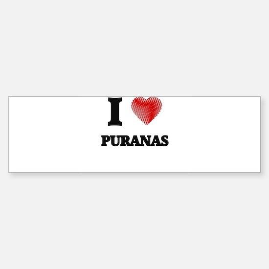 I love Puranas Bumper Bumper Bumper Sticker