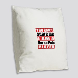 I Am Horse Polo Player Burlap Throw Pillow